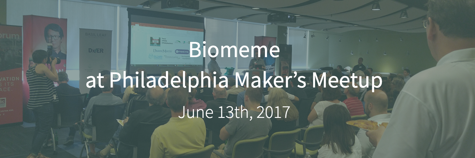 Biomeme at Philadelphia Makers Meetup