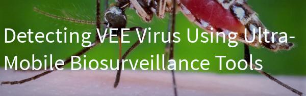 Detecting VEE Virus Using Ultra-Mobile Biosurveillance Tools
